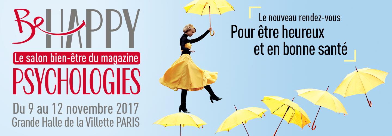 salon be happy du 9 au 12 novembre 2017 à paris - salon psychologie magazine
