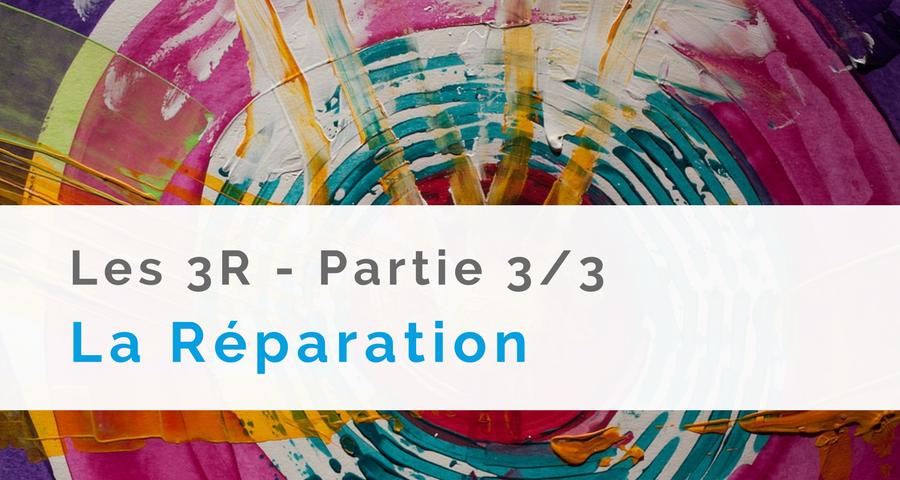 """photo de couverture de l'article : """"La Réparation"""". 3ème et dernier articles de la série des 3R. Blog NGI"""