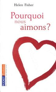 """image de couverture du livre """"pourquoi nous aimons ?"""" de Hélène Fisher"""