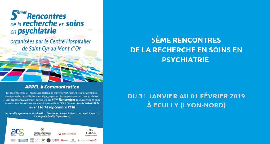 """image de couverture de l'article : """"5èmes Rencontres de la recherche en soins en psychiatrie"""", organisées par leCentre Hospitalier de St-Cyr-au-Mont-d'Or. Du 31 janvier au 01 février 2019 à Ecully."""