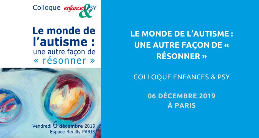 image de couverture de l'article concernant le colloque enfances & psy : le monde de l'autisme, organisé à Paris le 06 décembre 2019