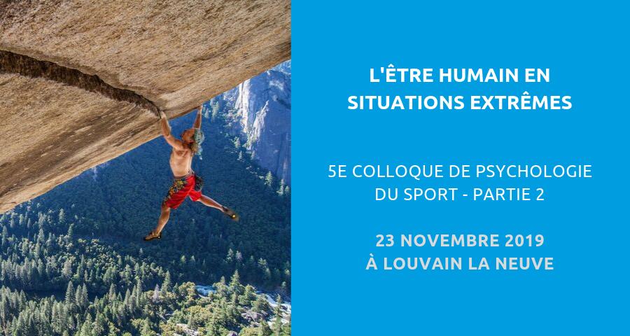 image de couverture de l'article consacré au 5eColloque de psychologie du sport - partie 2 : l'être humain en situations extrêmes. Le 23 novembre 2019 à Louvain la neuve.