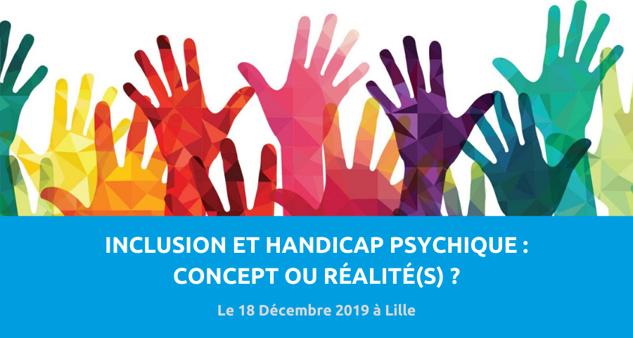 image de couverture de l'article concernant le colloque CREHPSY Hauts-de-France : inclusion et handicap psychique, concept ou réalité ? Le 18 décembre 2019 à Lille.