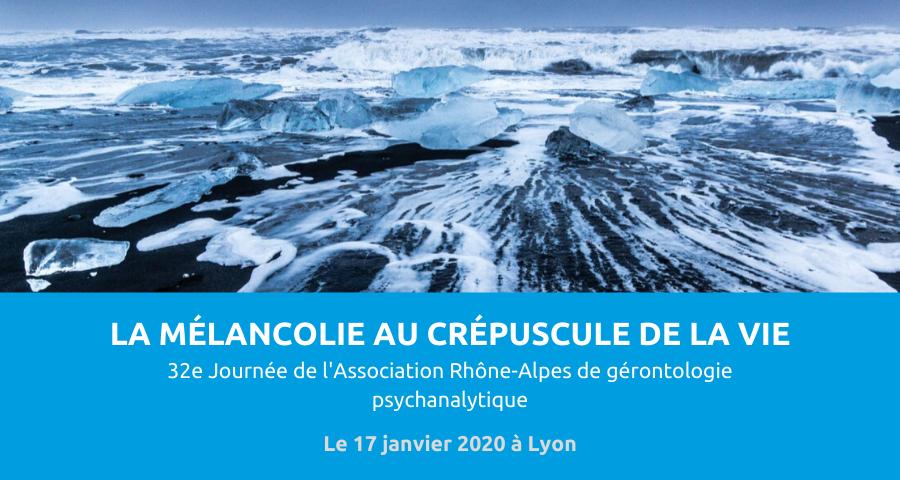 image de couverture de l'article concernant la 32eJournée de l'Association Rhône-Alpes de gérontologie psychanalytique : mal de vivre - la mélancolie au crépuscule de la vie. Le 17 janvier 2020 à Lyon.