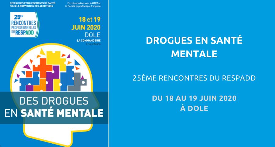 image de couverture de l'article concernant les 25esRencontres du Réseau de prévention des addictions (RESPADD) : «des drogues en santé mentale». Du 18 au 19 Juin 2020 à Dole.