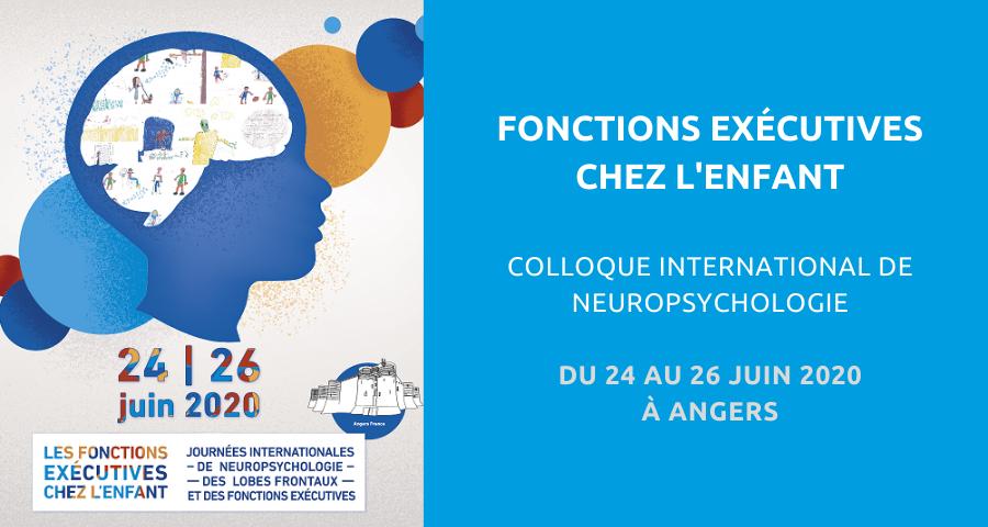 Image de couverture de l'article concernant le Colloque international de neuropsychologie organisé par le Laboratoire de psychologie des Pays de la Loire (LPPL) : «fonctions exécutives chez l'enfant». Du 24 au 26 Juin 2020 à Angers.