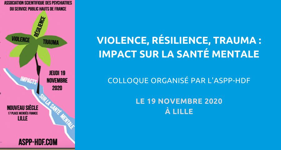 image de couverture de l'article concernant le Colloque organisé par l'Association des psychiatres du service public Hauts de France (ASPP-HDF) :«violence, résilience, trauma : impact sur la santé mentale». Le 19 Novembre 2020 à Lille.