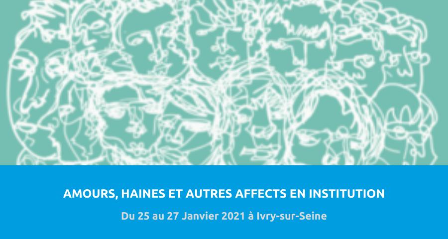 image de couverture de l'article concernant la 25esJournées d'étude et de formation du Réseau Pratiques sociales :«amour, haine et autres affects en institution». Du 25 au 27 Janvier 2021 à Ivry-sur-Seine.