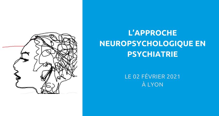 image de couverture de l'article concernant la 1ère Journée de NeuroPSYchologie en PSYchiatrie (JN2PSY) :«l'approche neuropsychologie en psychiatrie». Le 02 Février 2021 à Lyon.