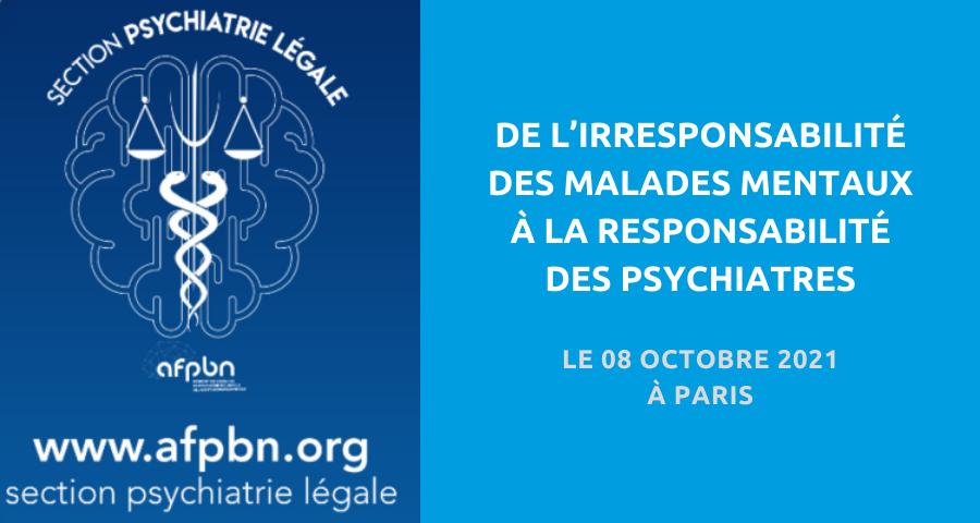 image de couverture de l'article concernant 3eJournée nationale de psychiatrie légale organisée par l'Association française de psychiatrie biologique et de neuropsychopharmacologie (AFPBN) :«De l'irresponsabilité des malades mentaux à la responsabilité des psychiatres». Le 08 octobre 2021 à Paris.