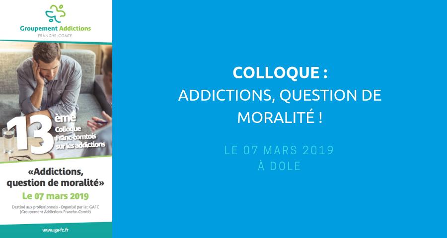 """image de couverture de l'article consacré au colloque """"addictions, question de moralité"""", le 07 mars 2019 à Dole"""