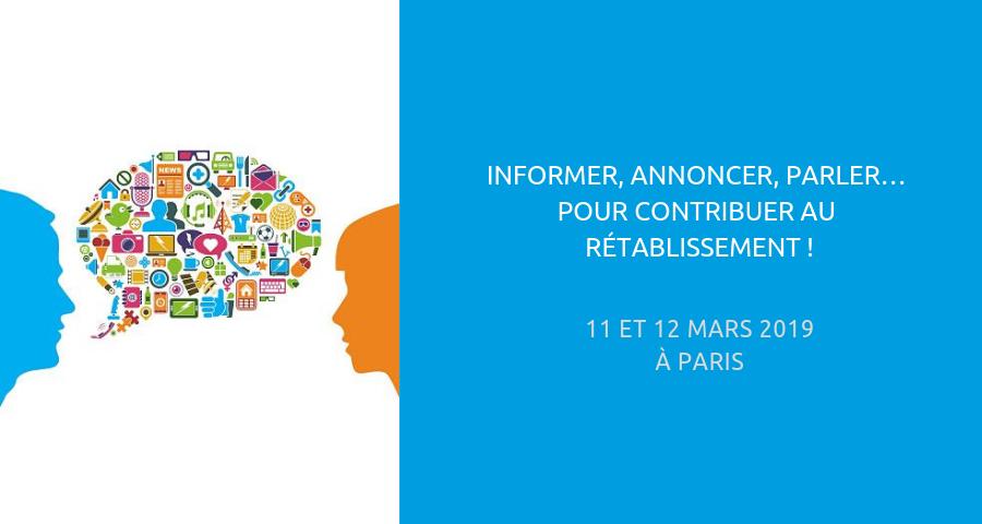 image de couverture de l'article : Informer, Annoncer, Parler… pour contribuer au rétablissement ! Colloque à Paris les 11 et 12 mars 2019