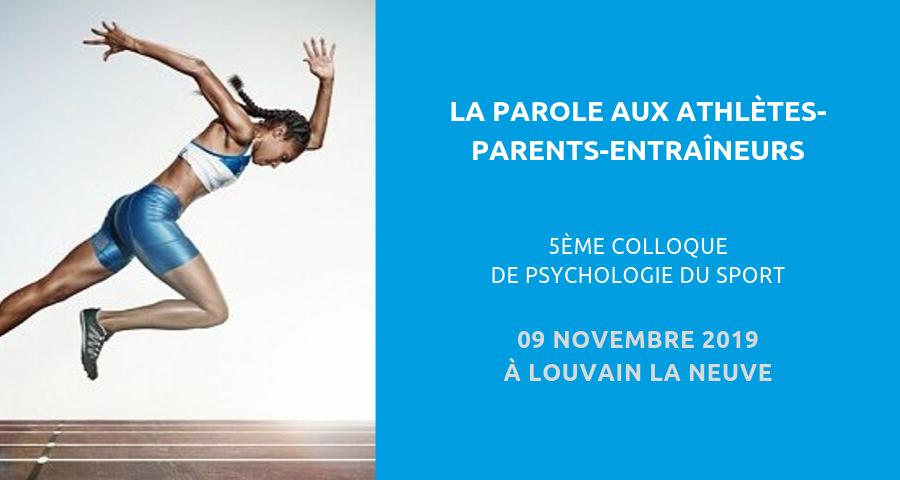image de couverture de l'article concernant le 5ème colloque de psychologie du sport : la parole aux athlètes, parents et entraineurs. Le 09 Novembre 2019 à Louvain la neuve (France).
