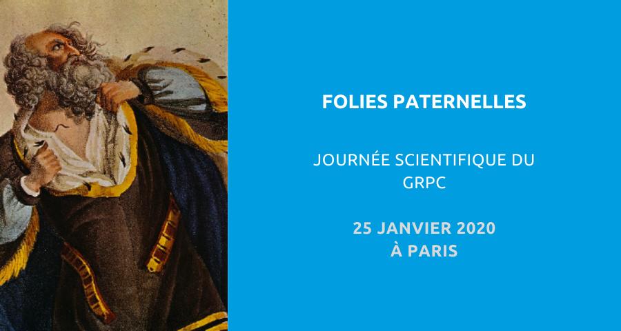 image de couverture de l'article concernant la journée scientifique du Groupe de recherche psychopathologique clinique (GRPC) : les folies paternelles. Le 25 janvier 2020 à Paris.