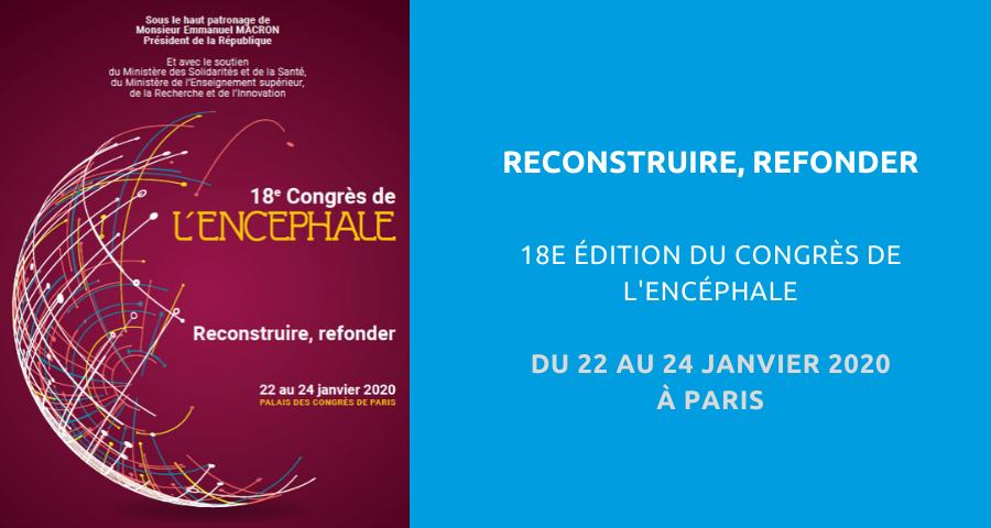 Image de couverture de l'article du 18eédition du Congrès de l'Encéphale : reconstruire et refonder. Du 22 au 24 janvier 2020 au Palais des Congrès de Paris.