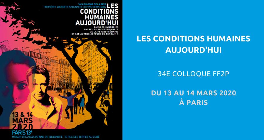 image de couverture de l'article concernant le 34eColloque de la Fédération française de psychothérapie et psychanalyse (FF2P) : les conditions humaines aujourd'hui. L'événement aura lieu à la Maison des associations de solidarité de Paris, du 13 au 14 mars 2020.
