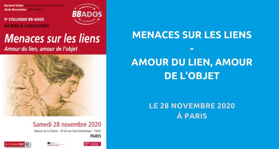 image de couverture de l'article concernant le colloque BB-Ados organisé par la revue Carnet Psy:«Menaces sur les liens - Amour du lien, amour de l'objet». Le 28 Novembre 2020 à Paris.