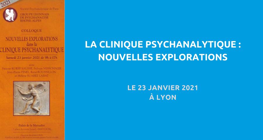 image de couverture de l'article concernant le Colloque organisé par le Groupe lyonnais de psychanalyse Rhône-Alpes :«nouvelles explorations dans la clinique psychanalytique». Le 23 janvier 2021 à Lyon.