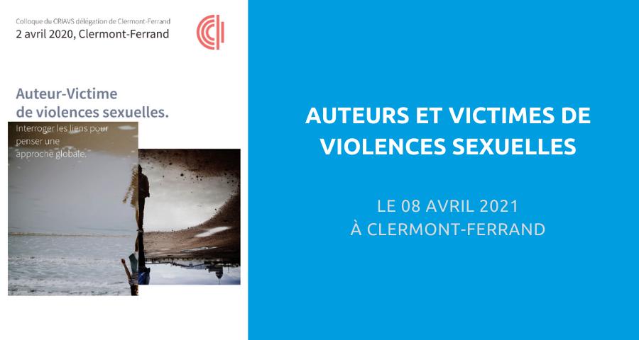 image de couverture de l'article concernant le Colloque organisé par la Fédération française des Centres ressources pour les intervenants auprès des auteurs de violences sexuelles (CRIAVS) : « violences sexuelles ». Le 08 Avril 2021 à Clermont-Ferrand.