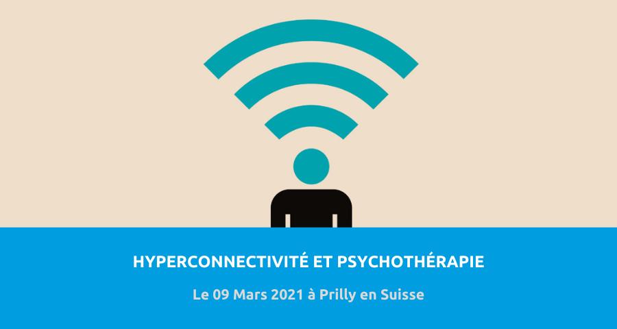 image de couverture de l'article concernant le Colloque organisé par le département de psychiatrie du Centre hospitalier universitaire vaudois (CHUV) :«hyperconnectivité et psychothérapie». Le 09 Mars 2021 à Prilly en Suisse.