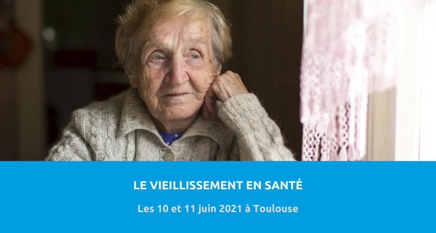 image de couverture de l'article concernant le 9eCongrès Fragilité du sujet âgé :«le vieillissement en santé et perte d'autonomie». Les 10 et 11 juin 2021 à Toulouse.