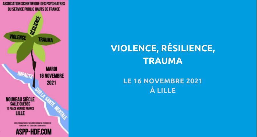 image de couverture de l'article concernant le ociation des psychiatres du service public Hauts de France (ASPP-HDF) :«violence, résilience, trauma». Le 16 Novembre 2021 à Lille.
